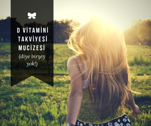 D Vitamini Takviyesi Mucizesi