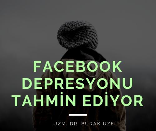 Facebook depresyonu tahmİn edİyor